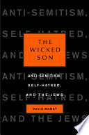 The Wicked Son Anti-Semitism, Self-hatred, and the Jews