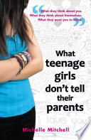 What Teenage Girls Don t Tell Their Parents