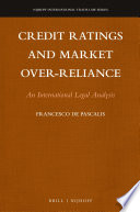 Credit Ratings and Market Over reliance