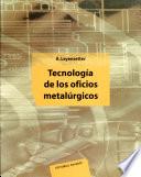 Tecnolog  a de los oficios metal  rgicos