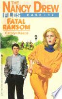 Fatal Ransom by Carolyn Keene