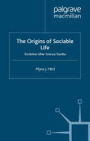 The Origins of Sociable Life: Evolution After Science Studies