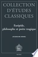 Euripide, philosophe et poète tragique
