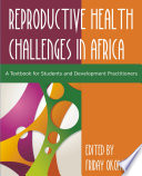 Confronting The Challenge Of Reproductive Health In Africa : indispensable resource for anyone delving into the field...