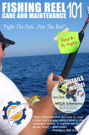 Fishing Reel Care and Maintenance 101
