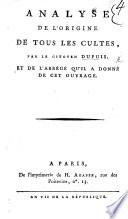 Analyse de l'Origine de tous les Cultes par le citoyen D., et de l'abrégé qu'il a donné de cet ouvrage