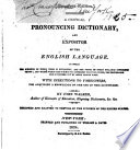 A Critical Pronouncing Dictionary And Expositor Of The English Language ... Abridged And Adapted To The Use Of The Citizens Of The United States : ...