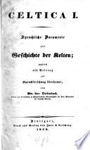 Sprachliche Documente zur Geschichte der Kelten; zugleich als Beitrag zur Sprachforschung überhaupt
