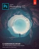 Adobe Photoshop CC Classroom in a Book (2017 Release)