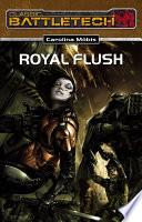 BattleTech 18  Royal Flush
