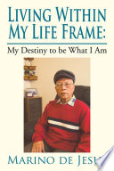 Living Within My Life Frame: My Destiny to be What I Am
