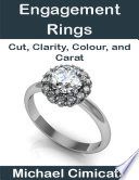 Engagement Rings  Cut  Clarity  Colour  and Carat