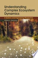 Understanding Complex Ecosystem Dynamics