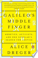 "Galileo S Middle Finger : education in ethics, activism and science."" editors's choice,..."