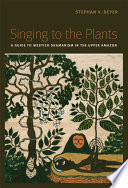 Singing to the Plants Its Relationship To Other Shamanisms And