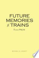 Future Memories of Trains