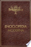 Britannica Enciclopedia Moderna Including Arts Geography Philosophy Science
