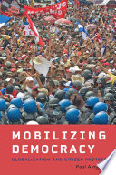 Mobilizing democracy : globalization and citizen protest / Paul Almeida.