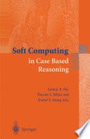 Soft Computing in Case Based Reasoning Book PDF