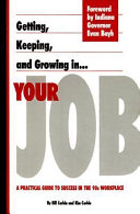 Getting Keeping And Growing In Your Job