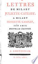 Lettres de Milady Juliette Catesby ... [By Marie Jeanne Riccoboni.] Nouvelle édition