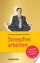 Stressfrei arbeiten