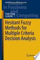 Hesitant Fuzzy Methods For Multiple Criteria Decision Analysis