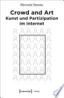 Crowd and Art - Kunst und Partizipation im Internet