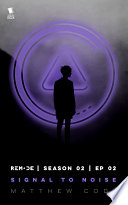 Signal To Noise (ReMade Season 2 Episode 2) : the 2nd episode in the second...