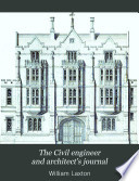 The Civil Engineer and Architect s Journal