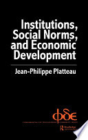 Institutions  Social Norms and Economic Development