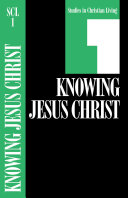Knowing Jesus Christ