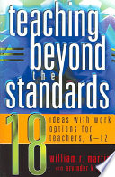 Teaching Beyond the Standards Of Teachers Who Wish To Teach Standards But