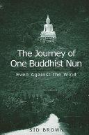 Journey of One Buddhist Nun  The