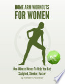 Home Arm Workouts for Women  One Minute Moves to Help You Get Sculpted  Sleeker  Faster
