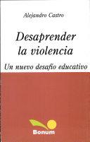 Desaprender la violencia / Unlearn Violence