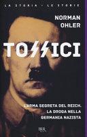 Tossici  L arma segreta del Reich  La droga nella Germania nazista