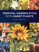Tropical Garden Style with Hardy Plants Book PDF