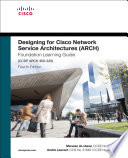 Designing for Cisco Network Service Architectures  ARCH  Foundation Learning Guide