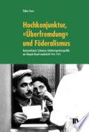 """Leseprobe: Hochkonjunktur, """"Überfremdung"""" und Föderalismus"""