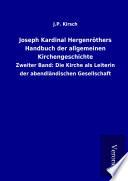 Joseph Kardinal Hergenröthers Handbuch der allgemeinen Kirchengeschichte