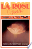 The secret rose : stories by W. B. Yeats ; a variorum edition