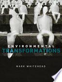 Environmental Transformations