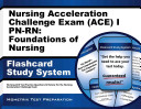 Nursing Acceleration Challenge Exam  ACE  I PN RN  Foundations of Nursing Flashcard Study System