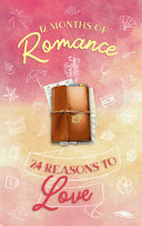 12 Months of Romance   24 Reasons to Love  A Holiday Anthology