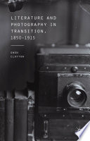 Literature and Photography in Transition  1850 1915