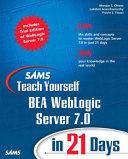 Sams Teach Yourself Bea Weblogic Server 7 0 in 21 Days