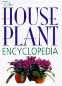 The House Plant Encyclopedia