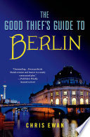 The Good Thief's Guide to Berlin  Charlie Howard Is Back And Robbing The