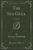 The Sea Gull  Vol  2 of 2